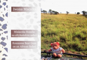 Misiaczka Rozalia na afrykańskim safari / Rouzanna Bear Goes on an African Safari